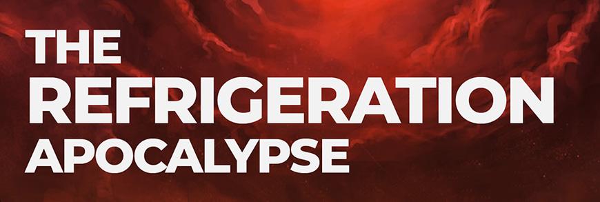 refrigeration apocalypse